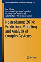 Nostradamus 2014: Prediction, Modeling and Analysis of Complex Systems: Prediction, Modeling and Analysis of Complex Systems (Advances in Intelligent Systems and Computing)