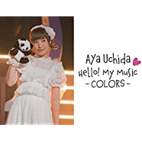 内田彩 Hello! My Music ~COLORS~