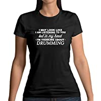in My Head Im Drumming - Womens T-Shirt - 13 Colours