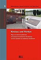 Kreisau und Verdun: Symbole deutsch-polnischer und deutsch-franzoesischer Versoehnung im kollektiven Gedaechtnis