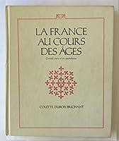 LA France Au Cours Des Ages