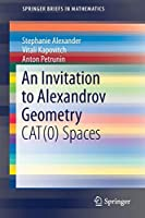 An Invitation to Alexandrov Geometry: CAT(0) Spaces (SpringerBriefs in Mathematics)