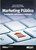 Marketing público : investigación, aplicaciones y estrategia