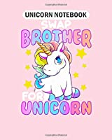 Unicorn Notebook: funny jealous sister swap brother for unicorn  College Ruled - 50 sheets, 100 pages - 8 x 10 inches