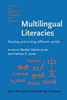 Multilingual Literacies: Reading and Writing Different Worlds (Studies in Written Language and Literacy, Issn 09297324 ; V. 10)