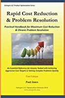 Rapid Cost Reduction & Problem Resolution: Practical Handbook for Maximum Cost Reduction & Chronic Problem Resolution (Product Optimization Series)