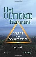 Het Ultieme Testament: Liefde in de puurste vorm