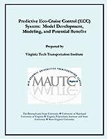 Predictive Eco-cruise Control Ecc System: Model Development, Modeling, and Potential Benefits