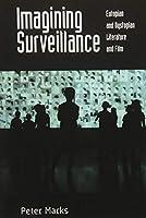Imagining Surveillance: Eutopian and Dystopian Literature and Film
