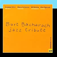Burt Bacharach Jazz Tribute by Mauro Schiavone, Bill Moring, Eliot Zigmund Giuseppe Milici