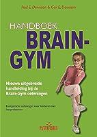 Handboek brain gym: nieuwe uitgebreide handleiding bij de brain gym oefeningen; energetische oefeningen voor kinderen met leerproblemen