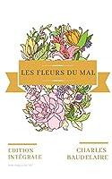 Les Fleurs Du Mal (Texte Intégral de 1861)