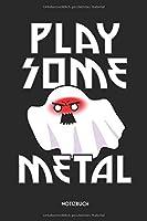 Play Some Metal Notizbuch: Lustiges Halloween Buechlein fuer Metalfans, Metalheads | Dotted Notebook / Punkteraster | 120 gepunktete Seiten | ca. A5 Format | Individuelles Journal | Journaling Geschenk Maenner, Frauen & Kinder