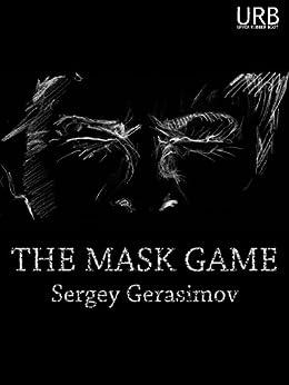 The Mask Game by [Gerasimov, Sergey]