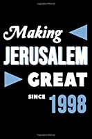 Making Jerusalem Great Since 1998: College Ruled Journal or Notebook (6x9 inches) with 120 pages