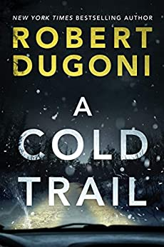 A Cold Trail (Tracy Crosswhite Book 7) by [Dugoni, Robert]