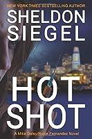 Hot Shot (Mike Daley/Rosie Fernandez Legal Thriller)