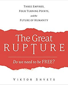 The Great Rupture: Three Empires, Four Turning Points, and the Future of Humanity (English Edition)