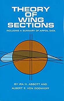 Theory of Wing Sections: Including a Summary of Airfoil Data (Dover Books on Aeronautical Engineering) by [Abbott, Ira H., Doenhoff, A. E. von]