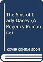The Sins of Lady Dacey (A Regency Romance)