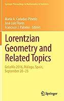 Lorentzian Geometry and Related Topics: GeLoMa 2016, Málaga, Spain, September 20–23 (Springer Proceedings in Mathematics & Statistics)