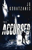 The Accursed: A Dark Psychological Thriller Novel (Victim of Fate) (Volume 1) [並行輸入品]