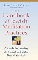 The Handbook of Jewish Meditation Practices: A Guide for Enriching the Sabbath and Other Days of Your Life
