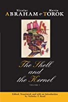 The Shell and the Kernel: Renewals of Psychoanalysis, Volume 1 by Nicolas Abraham Maria Torok(1994-09-01)