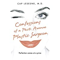 Confessions of a Park Avenue Plastic Surgeon