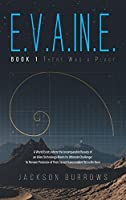 E.V.A.In.E.: Book 1 There Was a Place