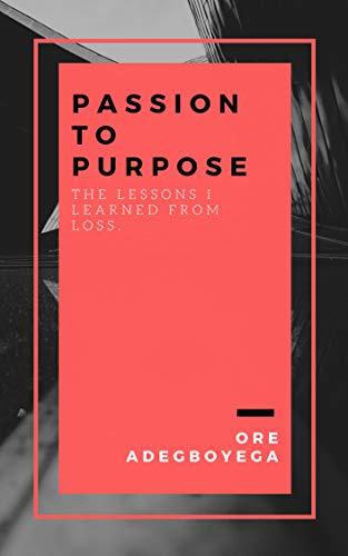 Passion to Purpose: The lesson...