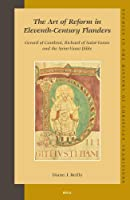 The Art of Reform in Eleventh-century Flanders: Gerard of Cambrai, Richard of Saint-vanne And the Saint-vaast Bible (Studies in the History of Christian Thought)