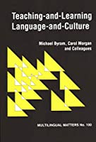 Teaching-And-Learning Language-And-Culture (Multilingual Matters, 100)