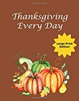 "Thanksgiving Every Day: Journal Your Daily Gratitude to God - Saying ""Thanks"" Best Said Out Loud"
