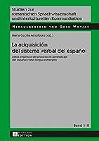 La adquisición del sistema verbal del español: Datos Empíricos Del Proceso De Aprendizaje Del Español Como Lengua Extranjera (Studien Zur Romanischen Sprachwissenschaft Und Interkulturellen Kommunikation)
