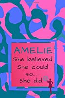 Amelie. She Believed She Could So She Did: Army Camo Composition Notebook.(Blue/Pink/Violet Colors).Unique Motivational Personalized Writing Journal/Notebook/Track. Special Gift For Women, Girls With Motivational Quote on the Cover.(110 Lined Pages,6x9)