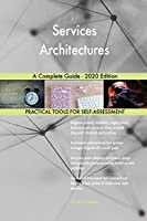 Services Architectures A Complete Guide - 2020 Edition