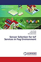 Sensor Selection for IoT Services in Fog Environment