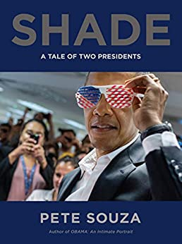 Shade: A Tale of Two Presidents by [Souza, Pete]