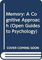 Memory: A Cognitive Approach (Open Guides to Psychology)