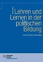 Lehren und Lernen in der politischen Bildung: Schriftenreihe der GPJE