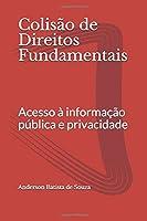 Colisão de Direitos Fundamentais: Acesso à informação pública e privacidade