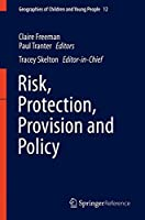 Risk, Protection, Provision and Policy (Geographies of Children and Young People)