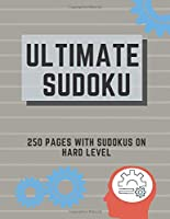Ultimate Sudoku: 250 Pages With Sudokus On Hard Level | Solve And Relax | Large Print, Perfect Gift For Geeks (250 Pages, 8.5 x 11)