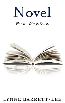 Novel: Plan it. Write it. Sell it. by [Barrett-Lee, Lynne]