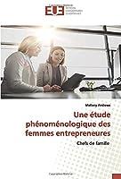 Une étude phénoménologique des femmes entrepreneures: Chefs de famille