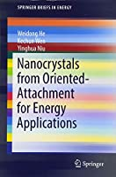 Nanocrystals from Oriented-Attachment for Energy Applications (SpringerBriefs in Energy)