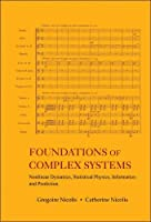 Foundations of Complex Systems: Nonlinear Dynamic Statistical Physics Information and Prediction