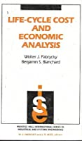 Life-Cycle Cost and Economic Analysis (Prentice Hall International Series in Industrial and Systems Engineering)