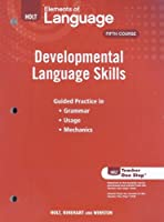 Elements of Language, Grade 11 Developmental Language Skills: Holt Elements of Language Fifth Course (Eolang 2009)